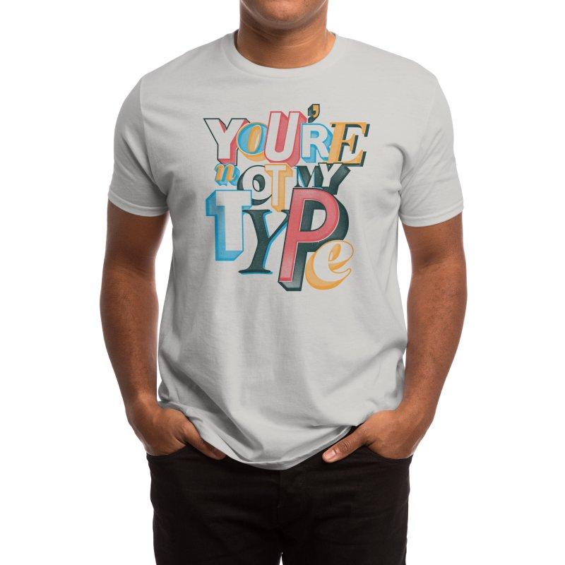 Not my type Men's T-Shirt by Threadless Artist Shop
