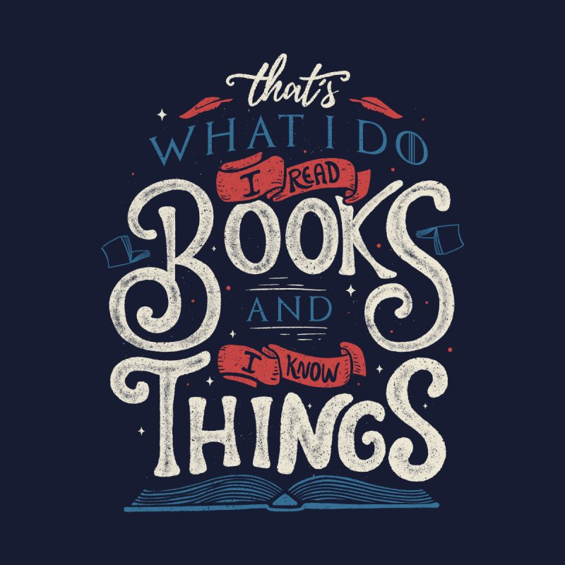 That's what i do i read books and i know things Men's T-Shirt by Threadless Artist Shop