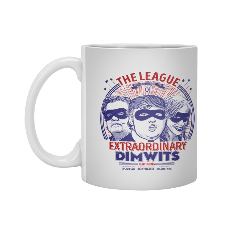 The Extraordinary League of Dimwits Accessories Mug by Threadless Artist Shop