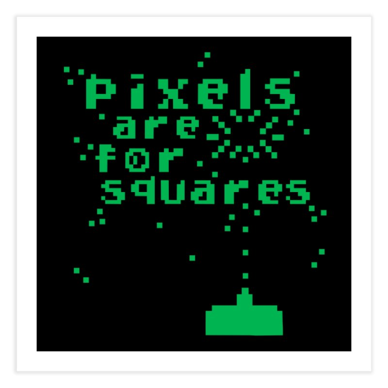 Pixels Are For Squares Home Fine Art Print by Threadless Artist Shop