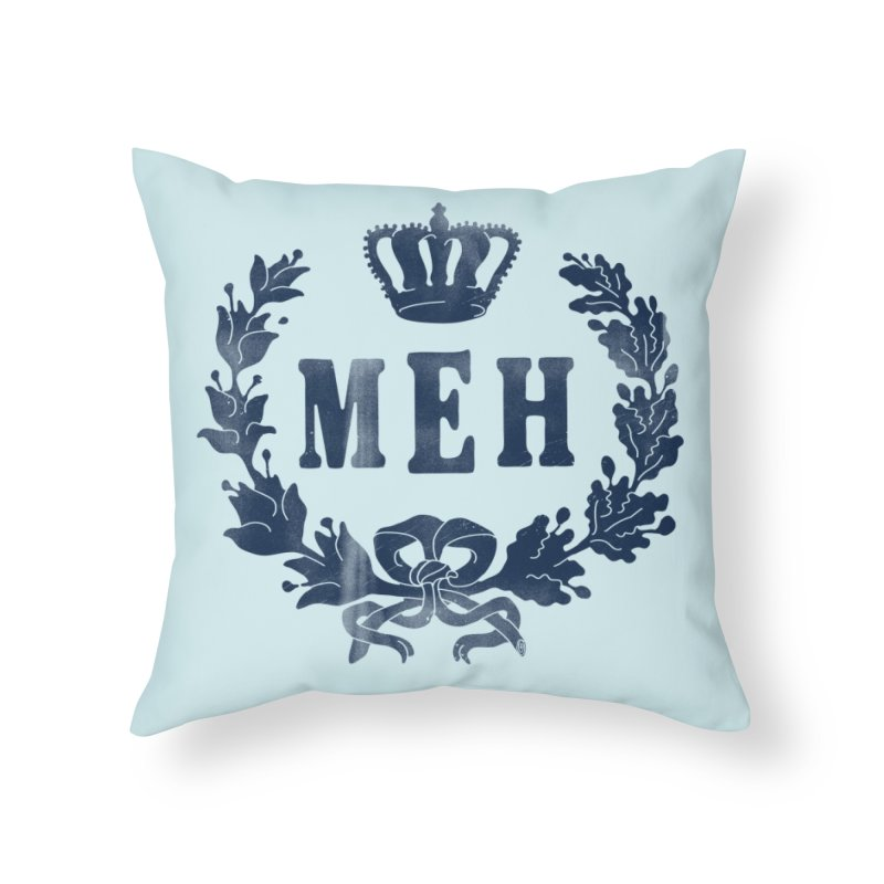 Le Royal Meh Home Throw Pillow by Threadless Artist Shop