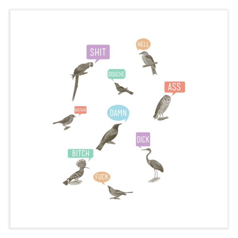 Fowl Language Home Fine Art Print by Threadless Artist Shop