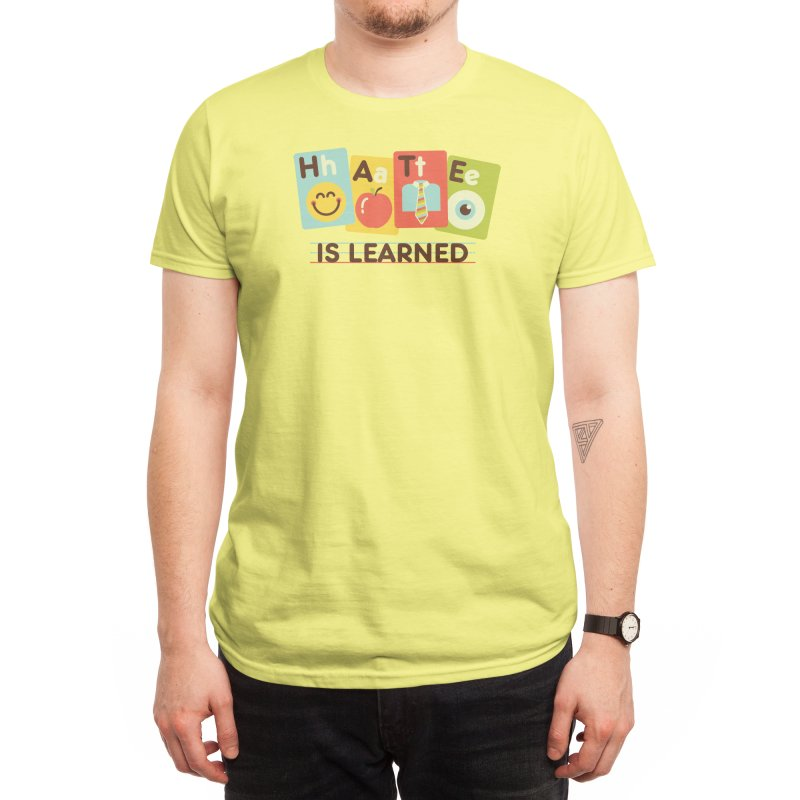 Hate Is Learned Men's T-Shirt by Threadless Artist Shop