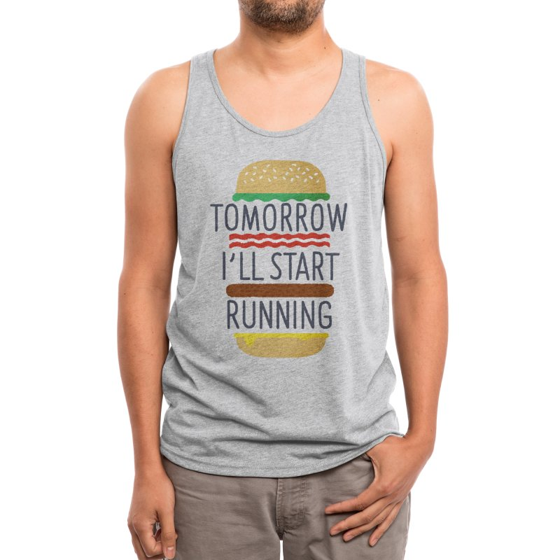 Tomorrow I'll Start Running Men's Tank by Threadless Artist Shop