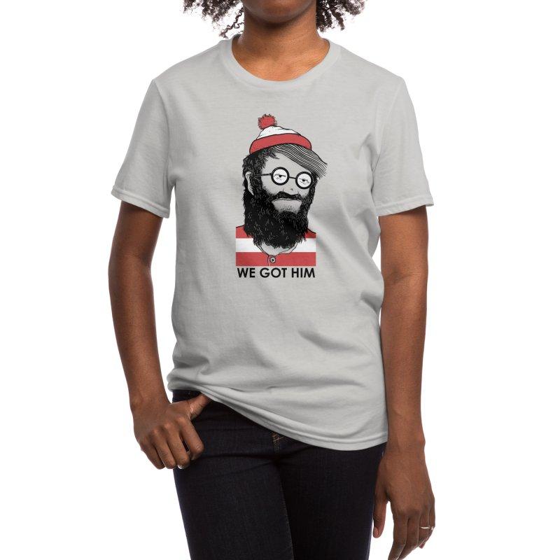 We Got Him Women's T-Shirt by Threadless Artist Shop