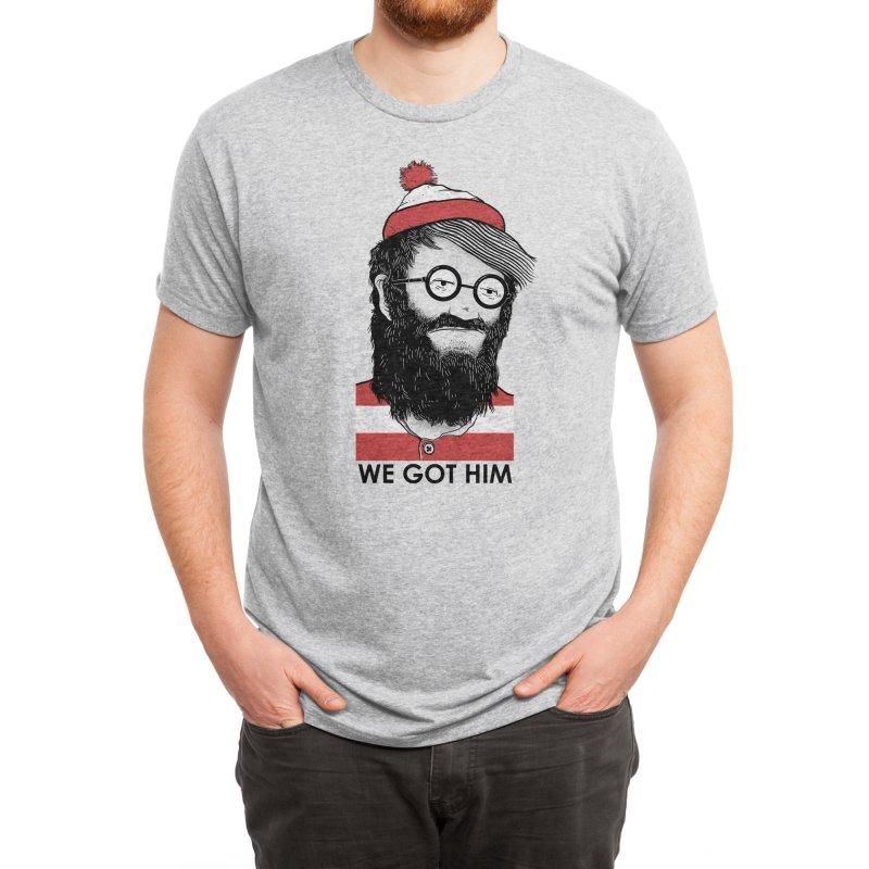 We Got Him Men's T-Shirt by Threadless Artist Shop