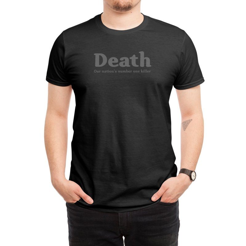 Death, our nation's number one killer Men's T-Shirt by Threadless Artist Shop