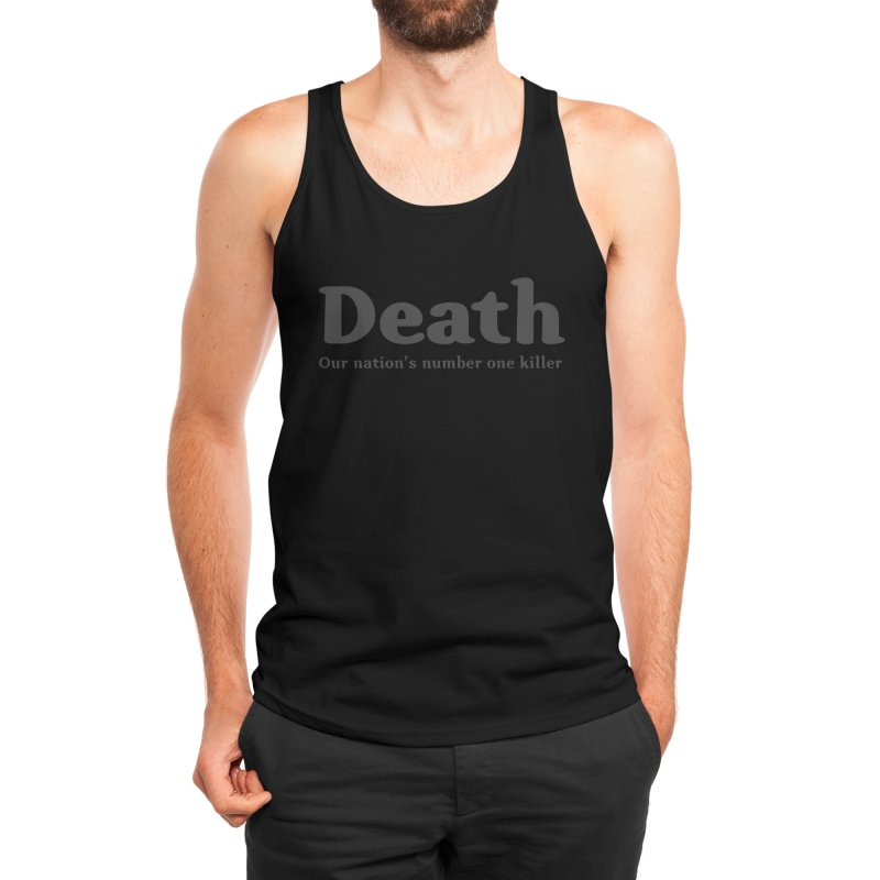 Death, our nation's number one killer Men's Tank by Threadless Artist Shop