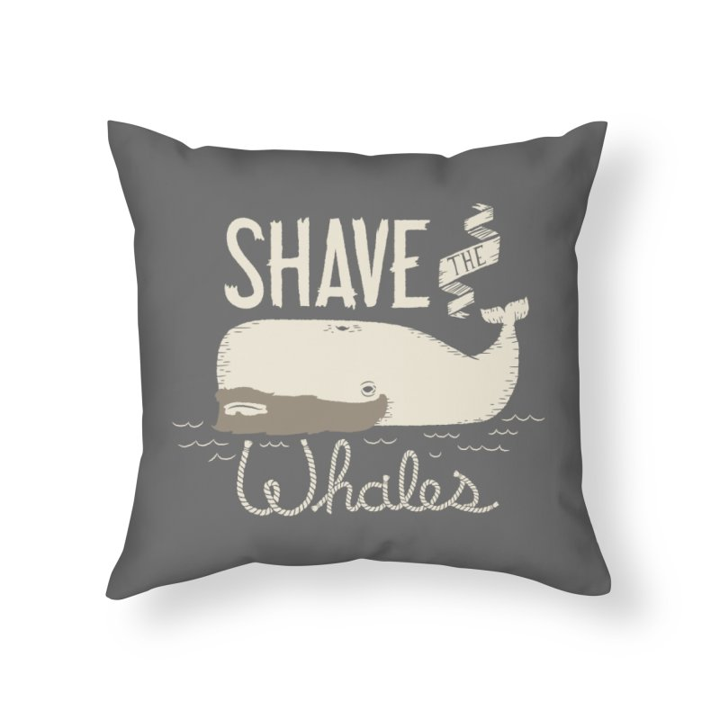 Shave the Whales Home Throw Pillow by Threadless Artist Shop