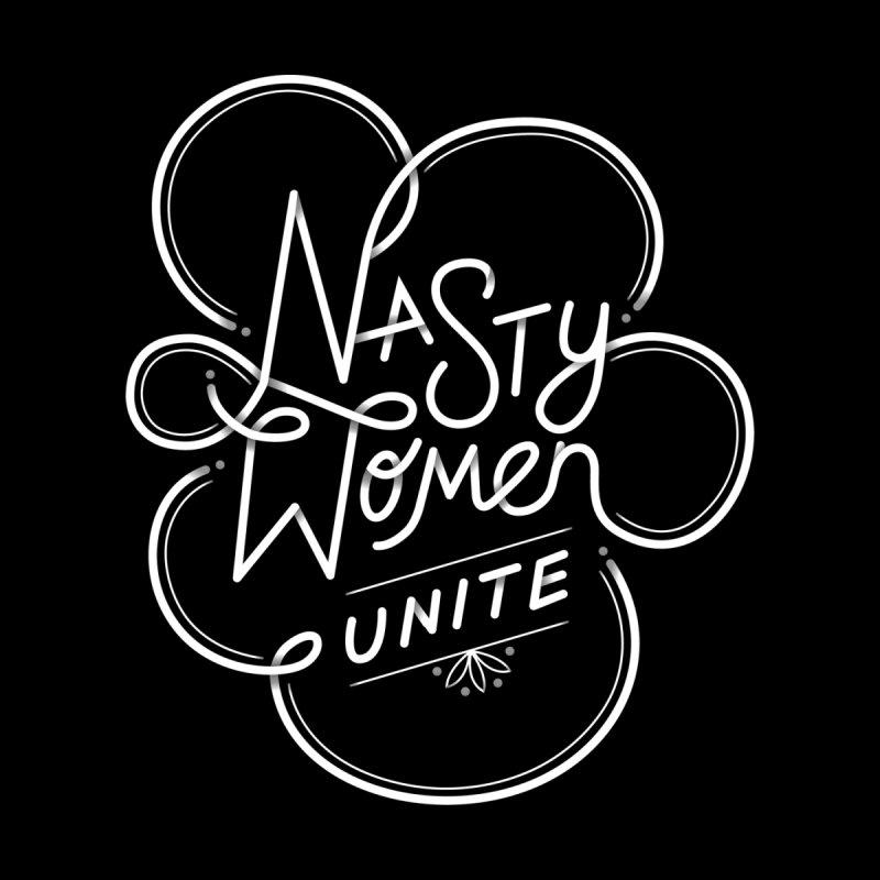 Nasty Women Unite Men's T-Shirt by Threadless Artist Shop