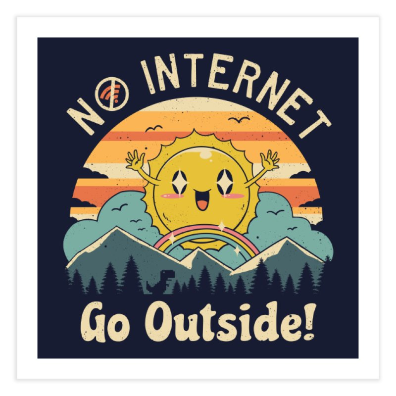 No Internet Vibes! Home Fine Art Print by Threadless Artist Shop