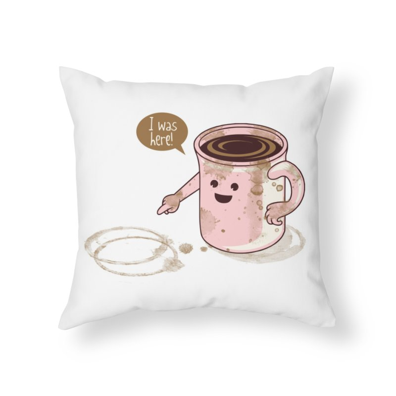 I Was Here Home Throw Pillow by Threadless Artist Shop