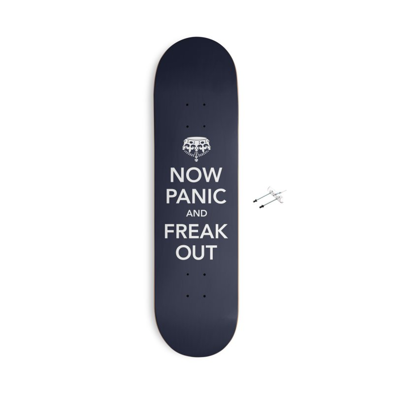 Now Panic and Freak Out Accessories Skateboard by Threadless Artist Shop