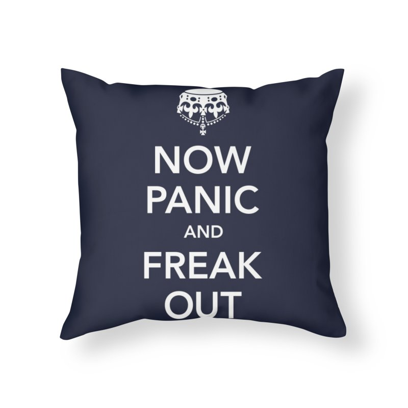 Now Panic and Freak Out Home Throw Pillow by Threadless Artist Shop