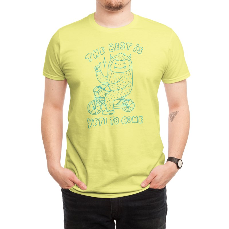 The best is Yeti to come Men's T-Shirt by Threadless Artist Shop
