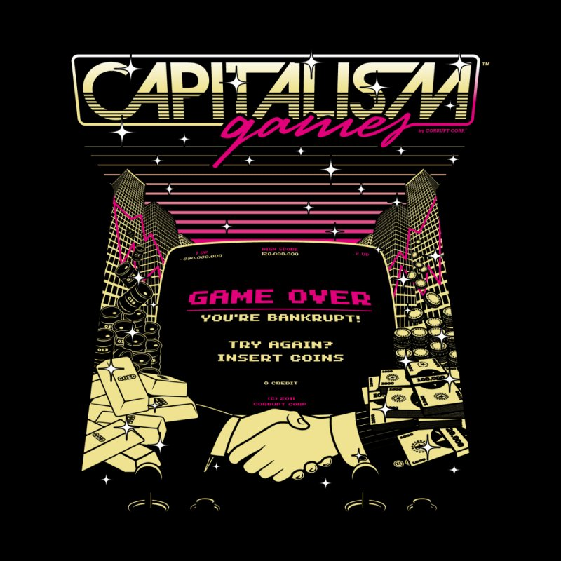 Capitalism Games Men's T-Shirt by Threadless Artist Shop