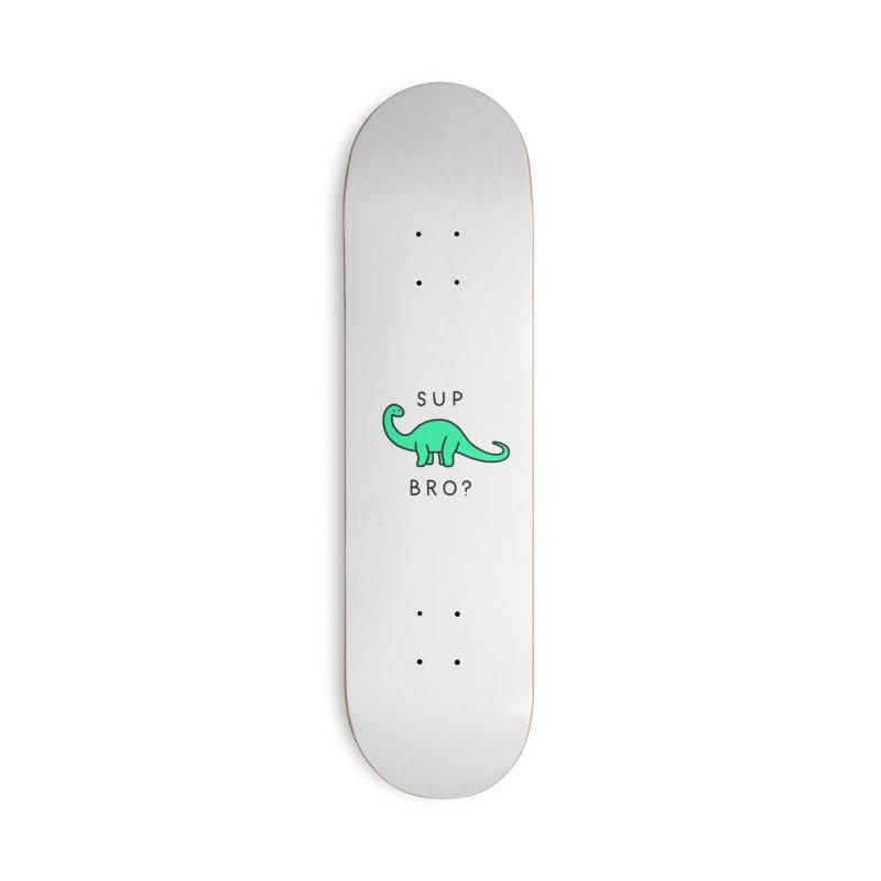 Sup Brontosaurus? Accessories Skateboard by Threadless Artist Shop