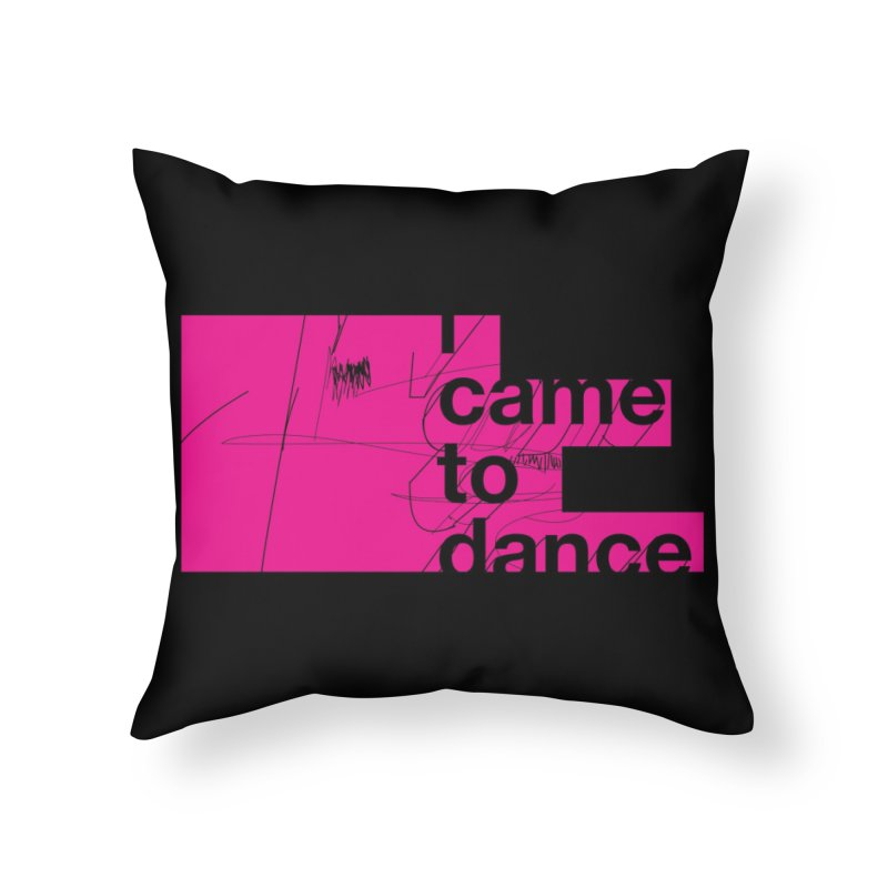 I Wanna Dance Home Throw Pillow by Threadless Artist Shop