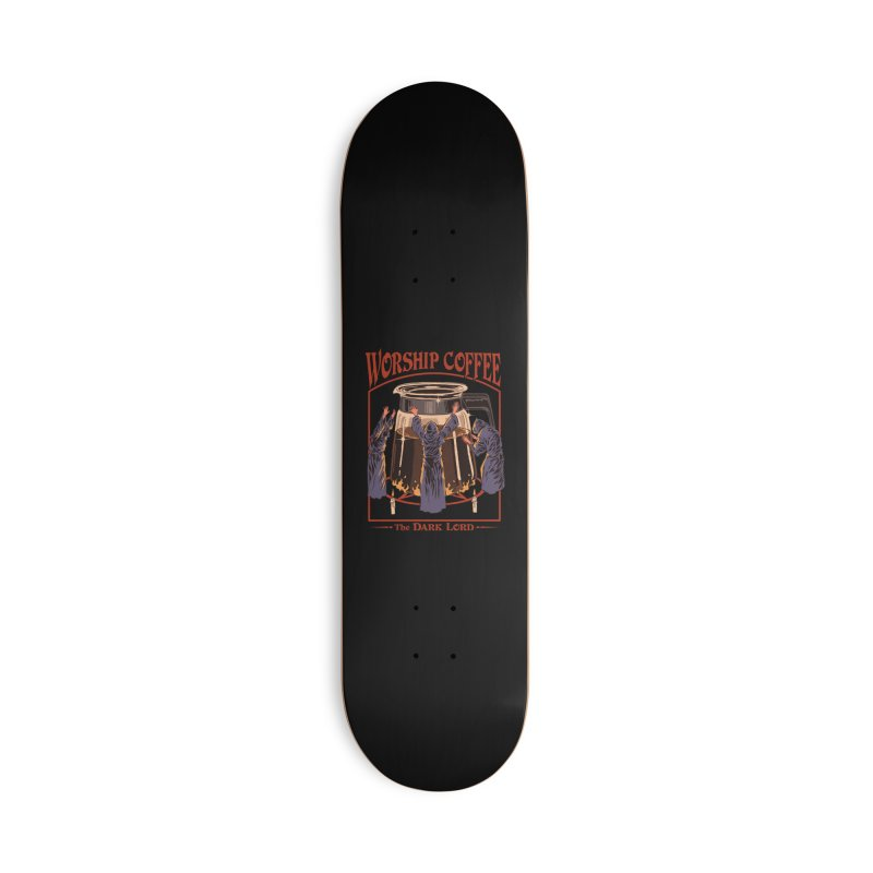 Worship Coffee Accessories Skateboard by Threadless Artist Shop