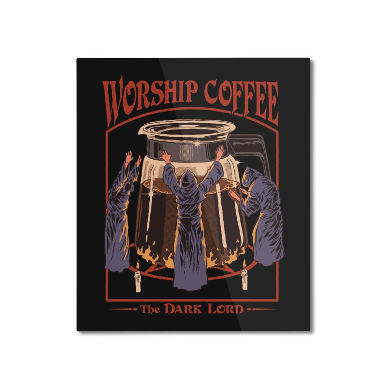 Worship Coffee Home Mounted Aluminum Print by Threadless Artist Shop