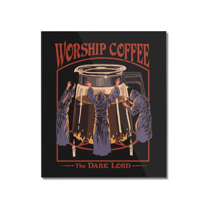 Worship Coffee Home Mounted Acrylic Print by Threadless Artist Shop