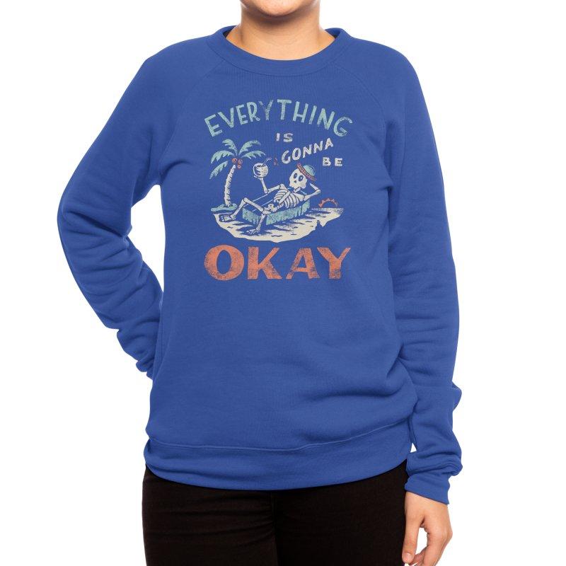 Okay Women's Sweatshirt by Threadless Artist Shop