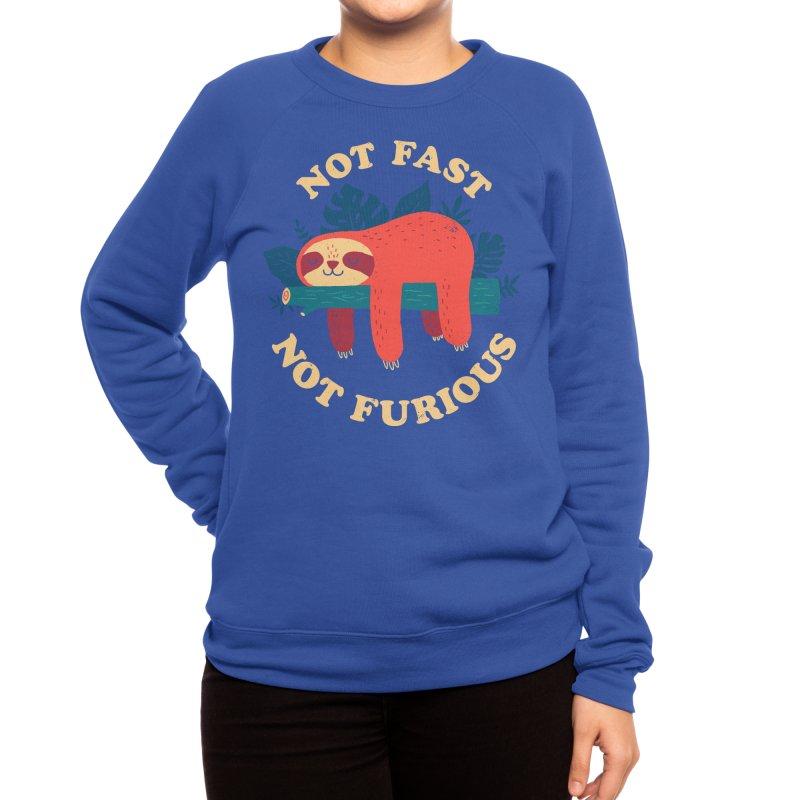 Not Fast, Not Furious Women's Sweatshirt by Threadless Artist Shop