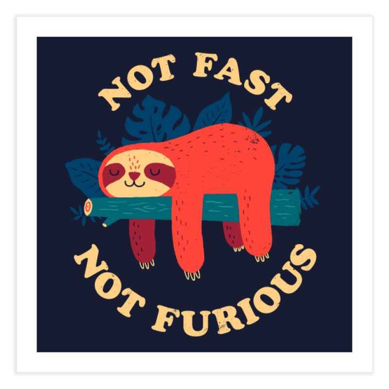 Not Fast, Not Furious Home Fine Art Print by Threadless Artist Shop