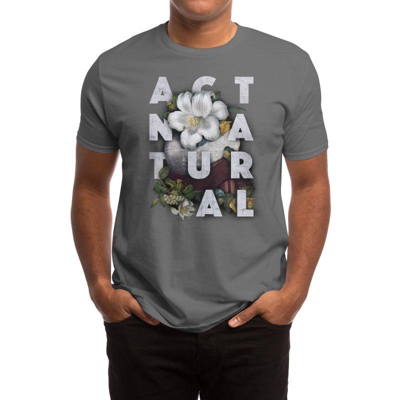 Act Natural Men's T-Shirt by Threadless Artist Shop