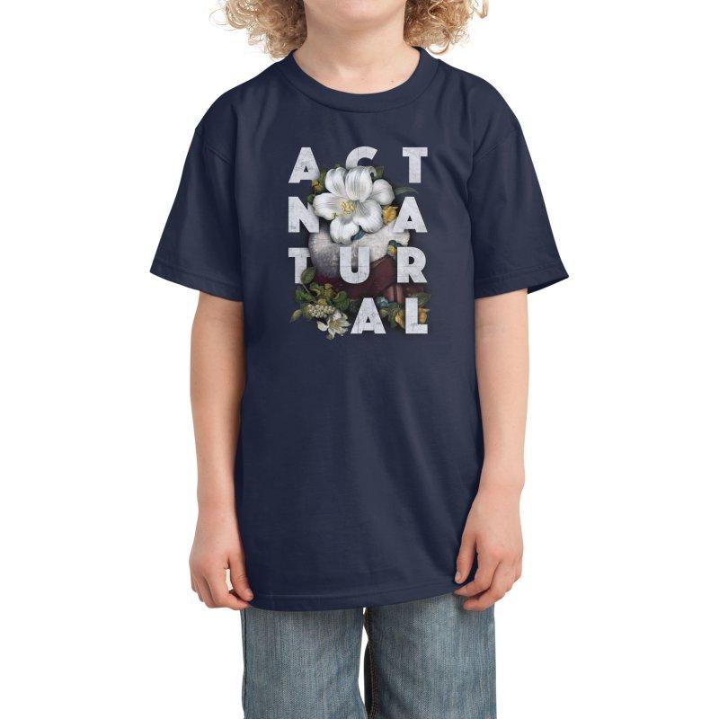 Act Natural Kids T-Shirt by Threadless Artist Shop