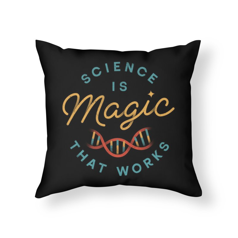Science is Magic Home Throw Pillow by Threadless Artist Shop