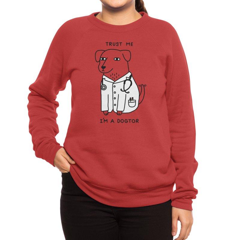 Dogtor Women's Sweatshirt by Threadless Artist Shop