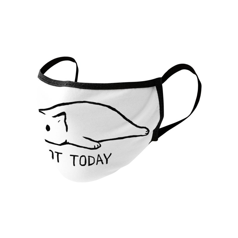 Not Today Accessories Face Mask by Threadless Artist Shop