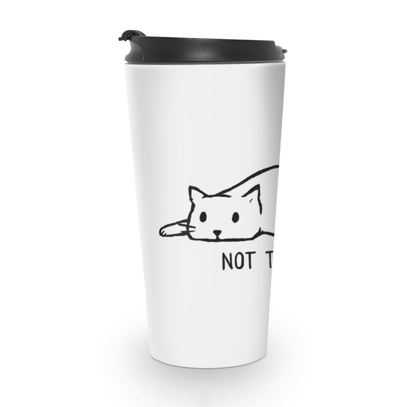Not Today Accessories Mug by Threadless Artist Shop