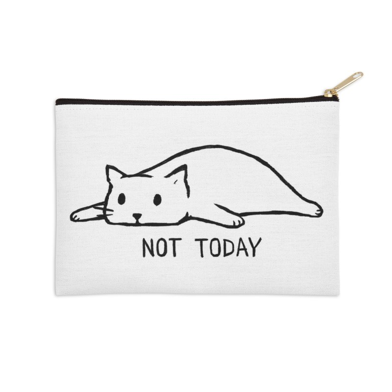 Not Today Accessories Zip Pouch by Threadless Artist Shop