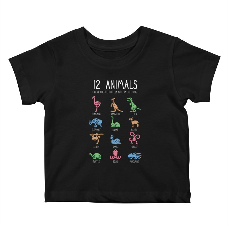12 Animals (That Are Definitely Not An Octopus) Kids Baby T-Shirt by Threadless Artist Shop