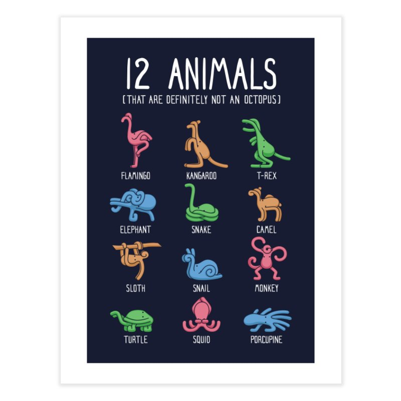 12 Animals (That Are Definitely Not An Octopus) Home Fine Art Print by Threadless Artist Shop
