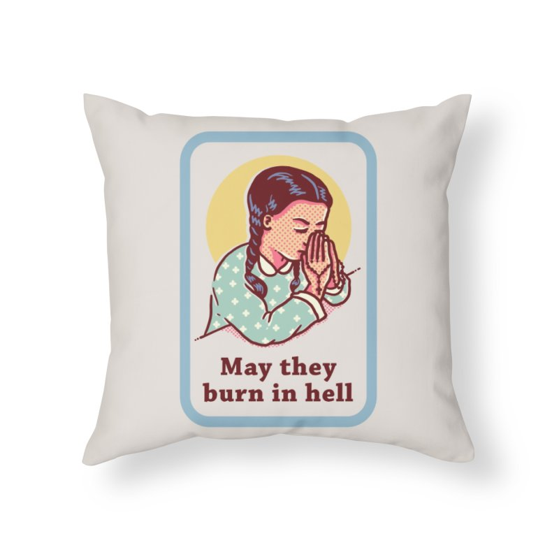 Burn in Hell Home Throw Pillow by Threadless Artist Shop