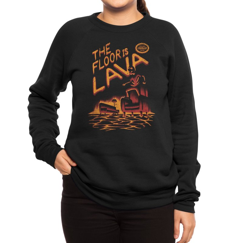 The Floor is Lava Women's Sweatshirt by Threadless Artist Shop
