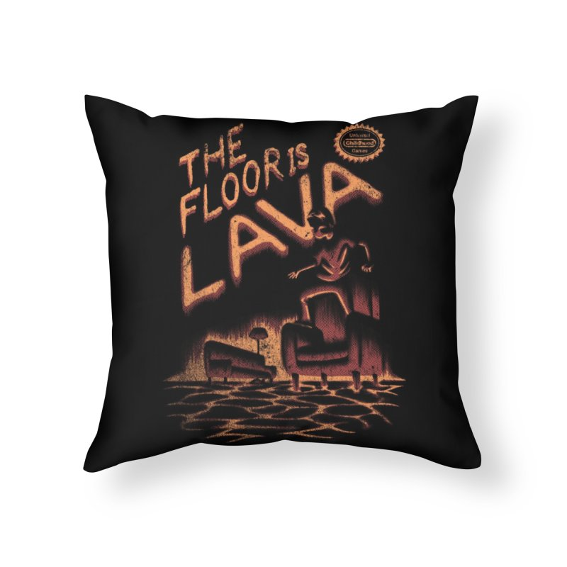 The Floor is Lava Home Throw Pillow by Threadless Artist Shop