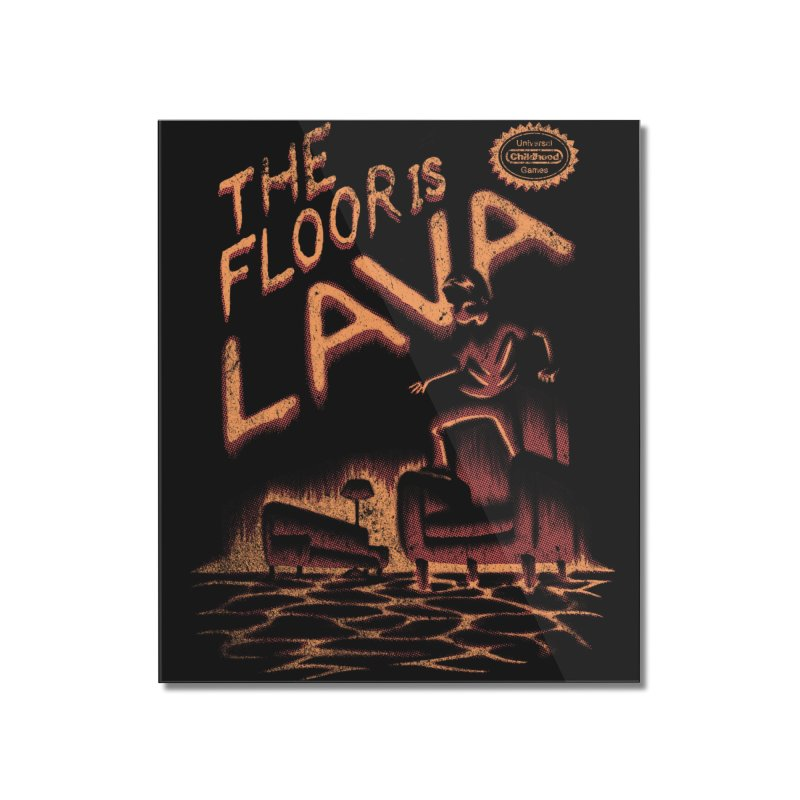 The Floor is Lava Home Mounted Acrylic Print by Threadless Artist Shop