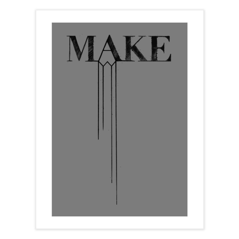 Make Home Fine Art Print by Threadless Artist Shop