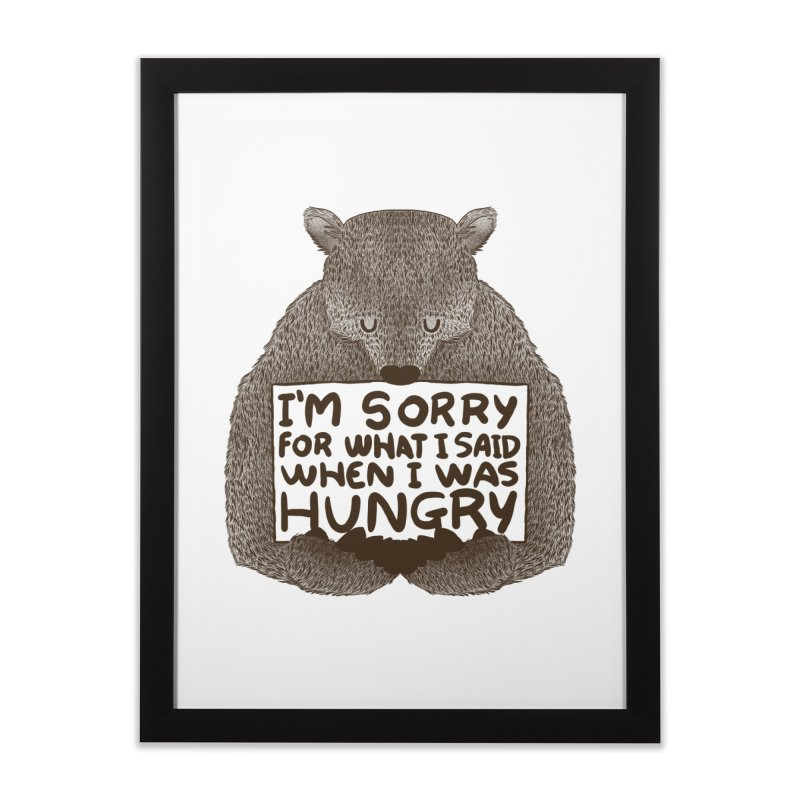 I'm Sorry For What I Said When I Was Hungry Home Framed Fine Art Print by Threadless Artist Shop