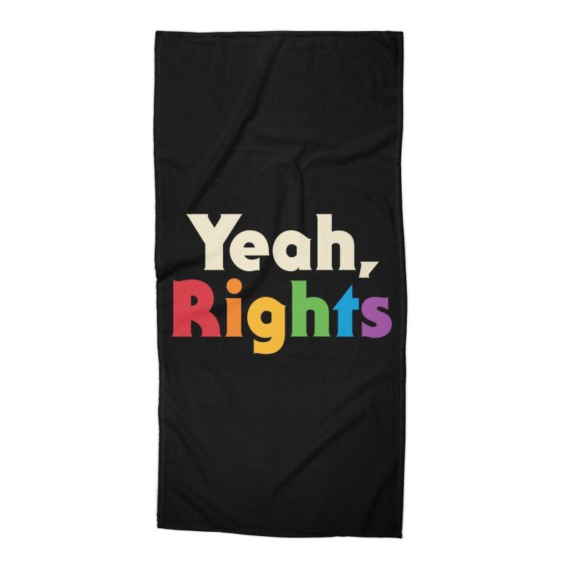 Yeah, Rights Accessories Beach Towel by Threadless Artist Shop