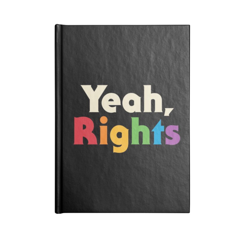 Yeah, Rights Accessories Notebook by Threadless Artist Shop