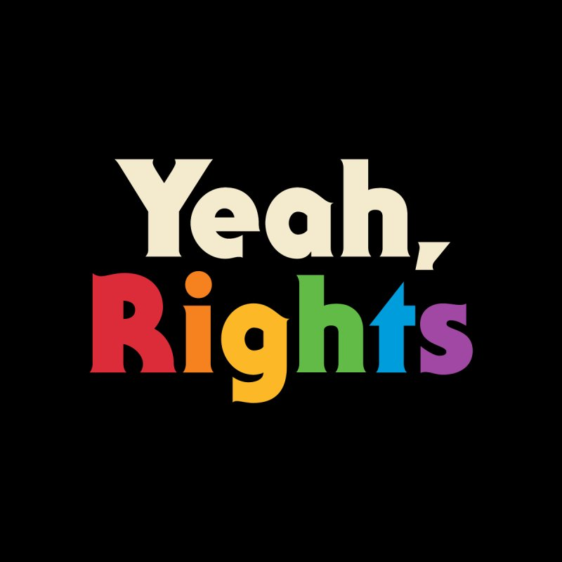 Yeah, Rights Men's T-Shirt by Threadless Artist Shop