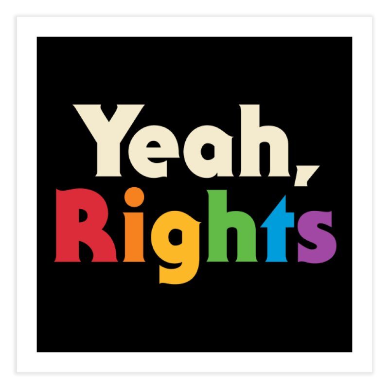 Yeah, Rights Home Fine Art Print by Threadless Artist Shop