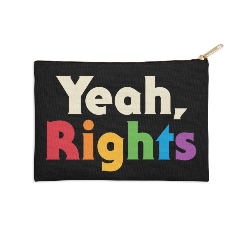 Yeah, Rights Accessories Zip Pouch by Threadless Artist Shop