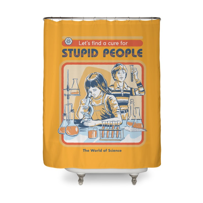 A Cure for Stupid People Home Shower Curtain by Threadless Artist Shop