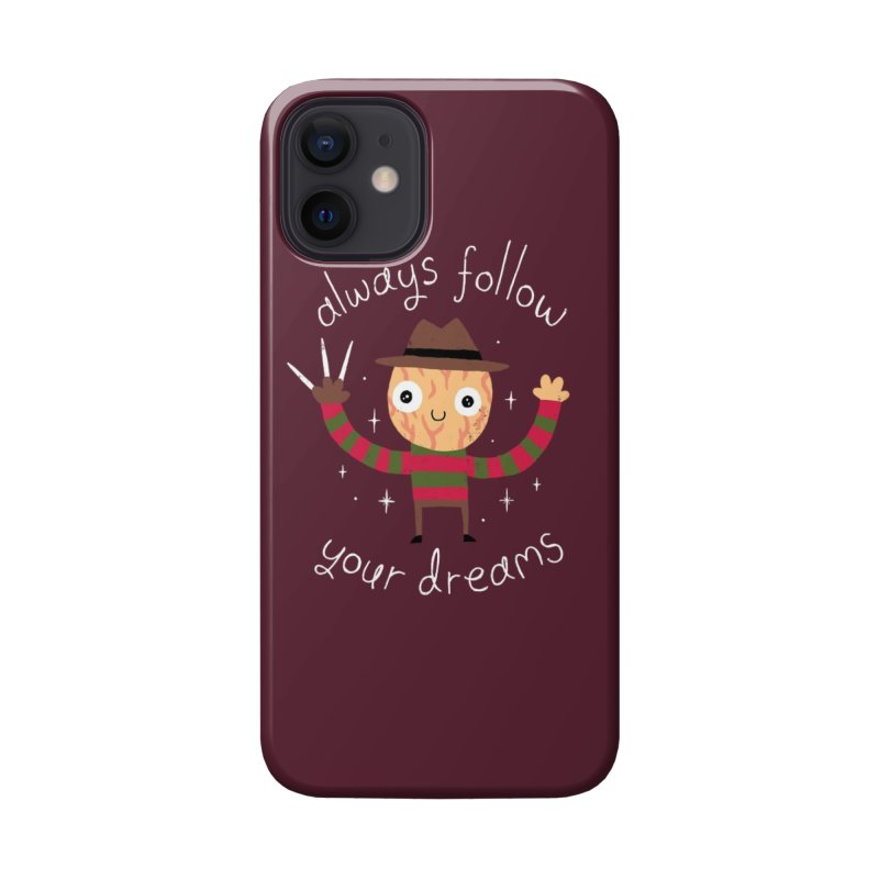 Always Follow Your Dreams Accessories Phone Case by Threadless Artist Shop